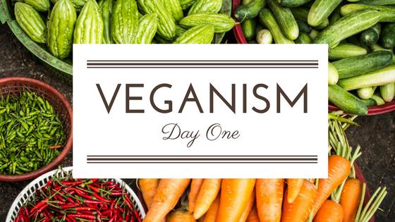 Veganism: Day 1