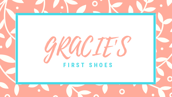 Gracie's First Shoes
